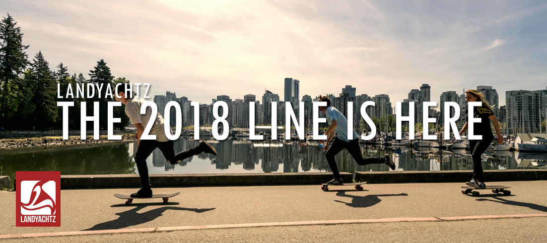 Landyachtz 2018 Line up